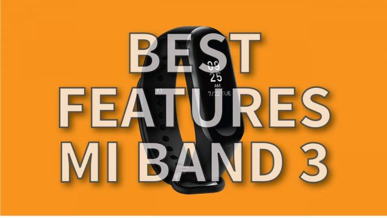 Best features of Mi Band 3 that you should know!