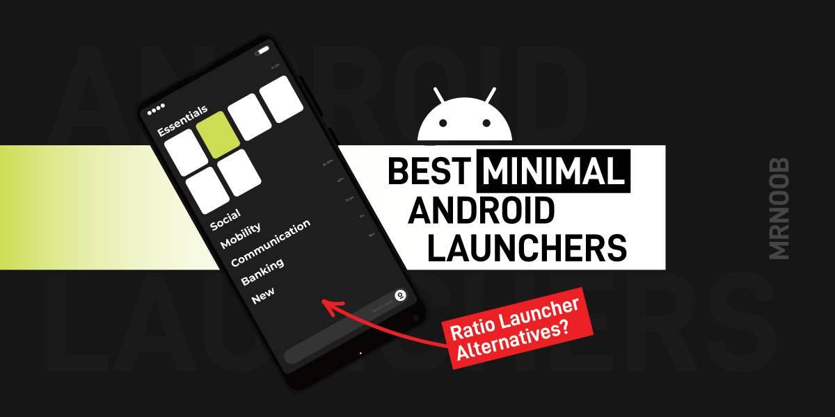 minimal ratio launcher alternative android