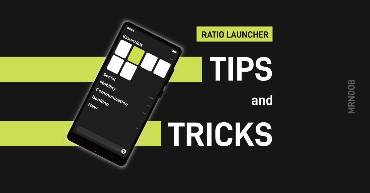ratio launcher tips tricks mrnoob