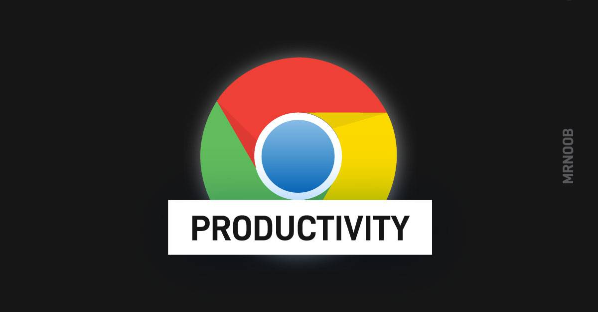 best chrome productivity extensions mrnoob