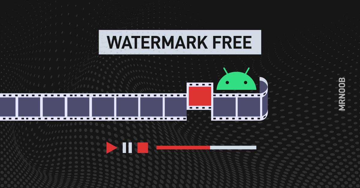 android video editor without watermark